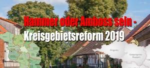 Kreisgebietsreform_Hammer oder Amboss sein2