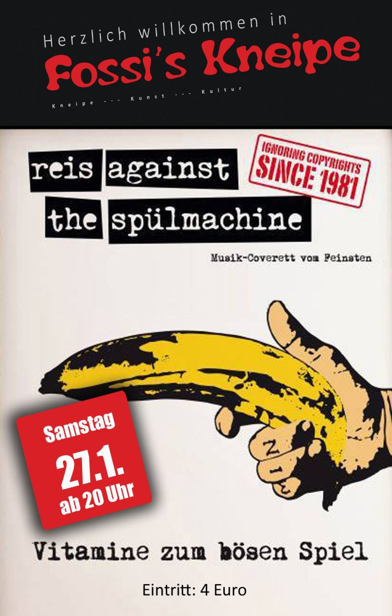 "Reis against the Spülmachine bei ""Fossi"" am 27.1. ab 20 Uhr"